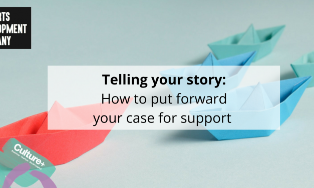 Telling your story – Putting forward your case for support