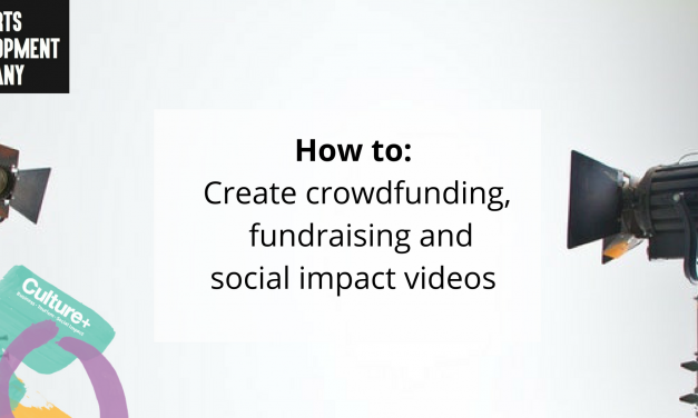 How to: Create crowdfunding, fundraising and social impact videos