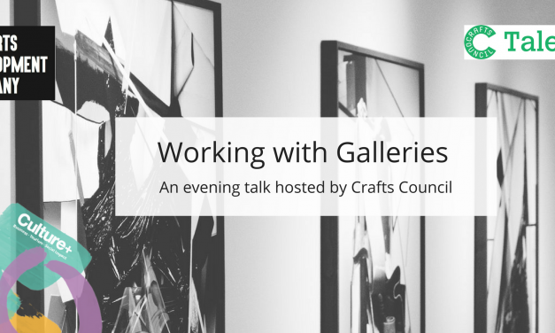 Working with galleries: an evening talk hosted by Crafts Council UK