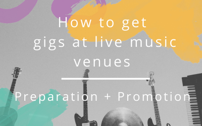 How to get gigs at live music venues – Preparation and Promotion
