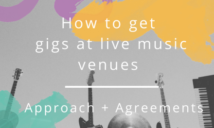 How to get gigs at live music venues – Approach and Agreements