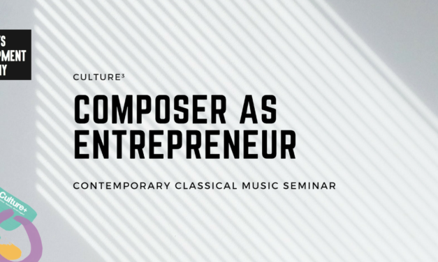 Culture³ = Composer as Entrepreneur – Contemporary Classical Music Seminar