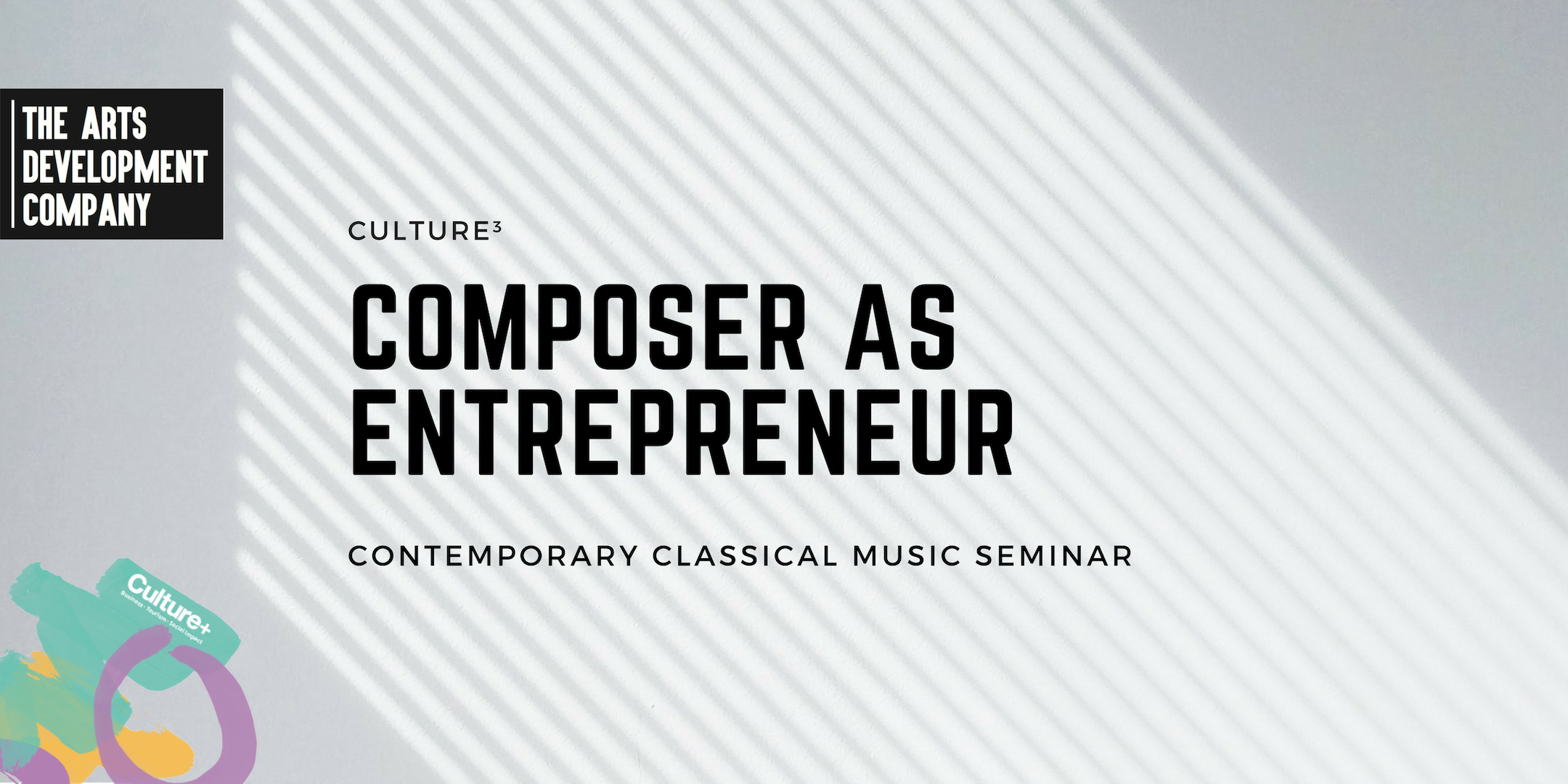 Culture³ = Composer as Entrepreneur - Contemporary Classical Music