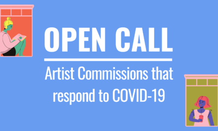Open Call: Artist Commissions that respond to COVID-19